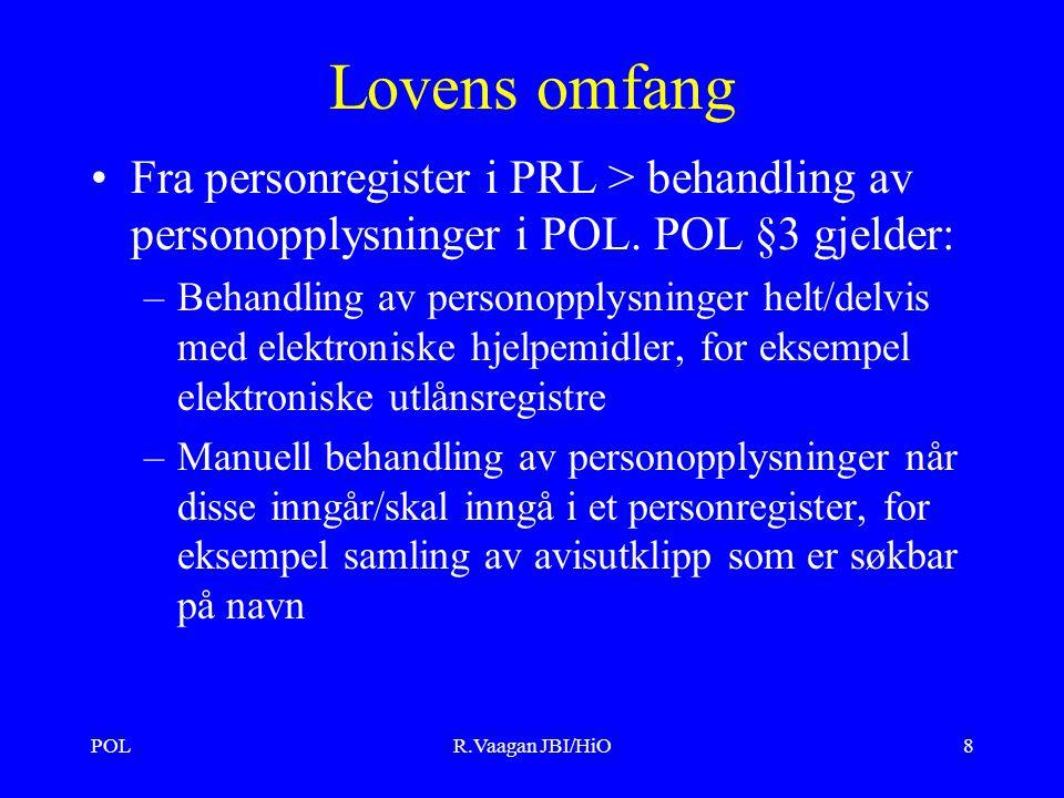 POLR.Vaagan JBI/HiO8 Lovens omfang Fra personregister i PRL > behandling av personopplysninger i POL.
