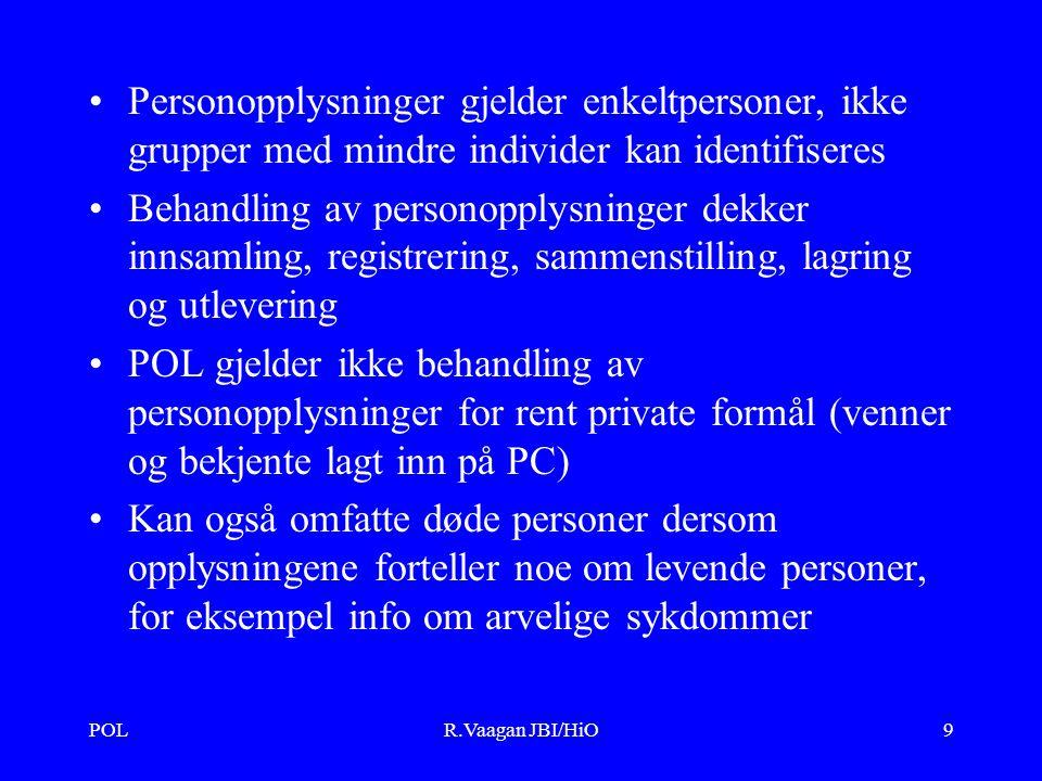 POLR.Vaagan JBI/HiO20 Melde- og konsesjonsplikt I stedet for konsesjonsplikten under Personregisterloven innførte POL en omfattende meldeplikt.