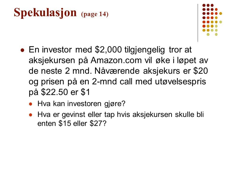 Spekulasjon (page 14) En investor med $2,000 tilgjengelig tror at aksjekursen på Amazon.com vil øke i løpet av de neste 2 mnd. Nåværende aksjekurs er