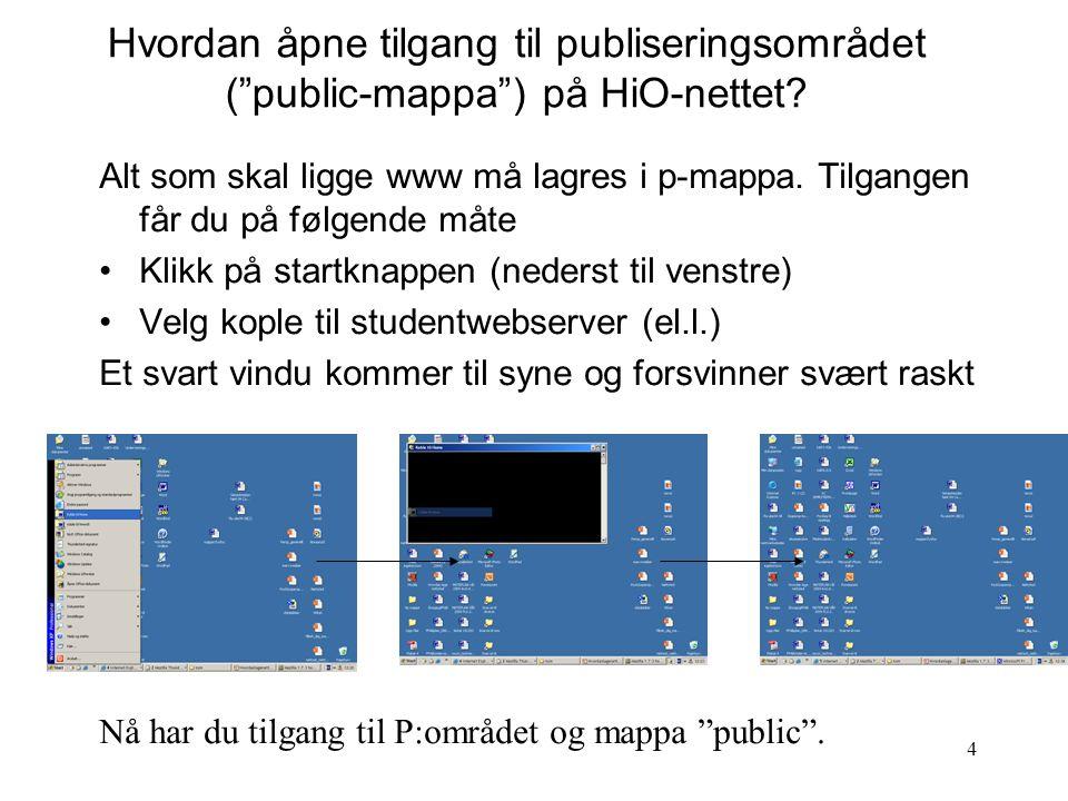 4 Hvordan åpne tilgang til publiseringsområdet ( public-mappa ) på HiO-nettet.
