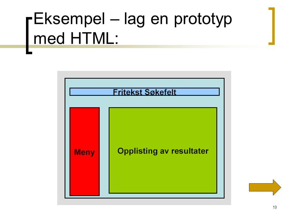 19 Eksempel – lag en prototyp med HTML: