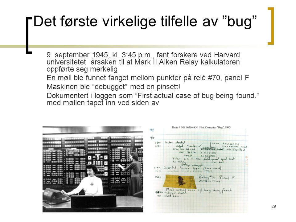 """29 Det første virkelige tilfelle av """"bug"""" 9. september 1945, kl. 3:45 p.m., fant forskere ved Harvard universitetet årsaken til at Mark II Aiken Relay"""