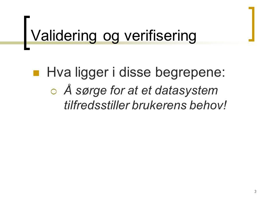4 Hvorfor validering og verifisering.