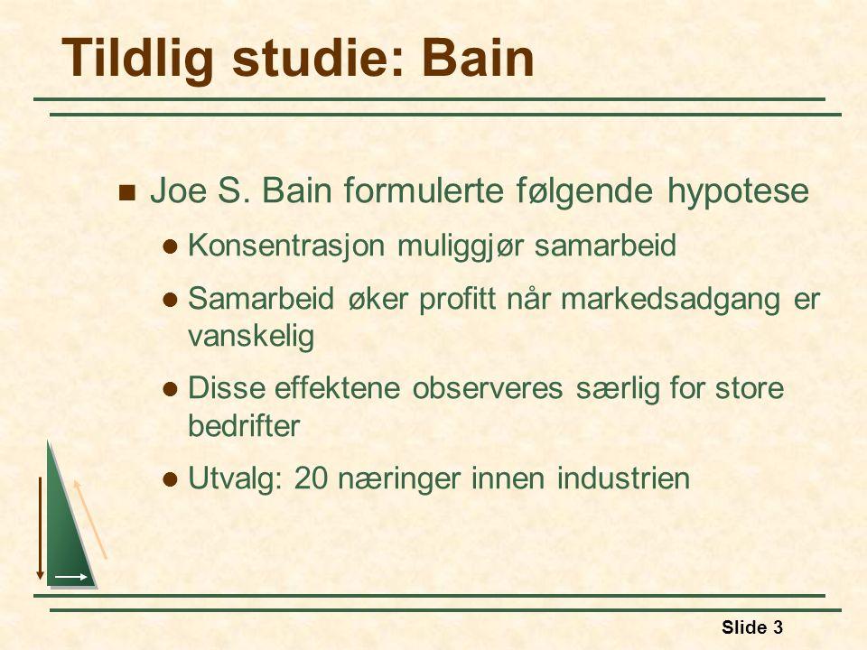 Slide 3 Tildlig studie: Bain Joe S.