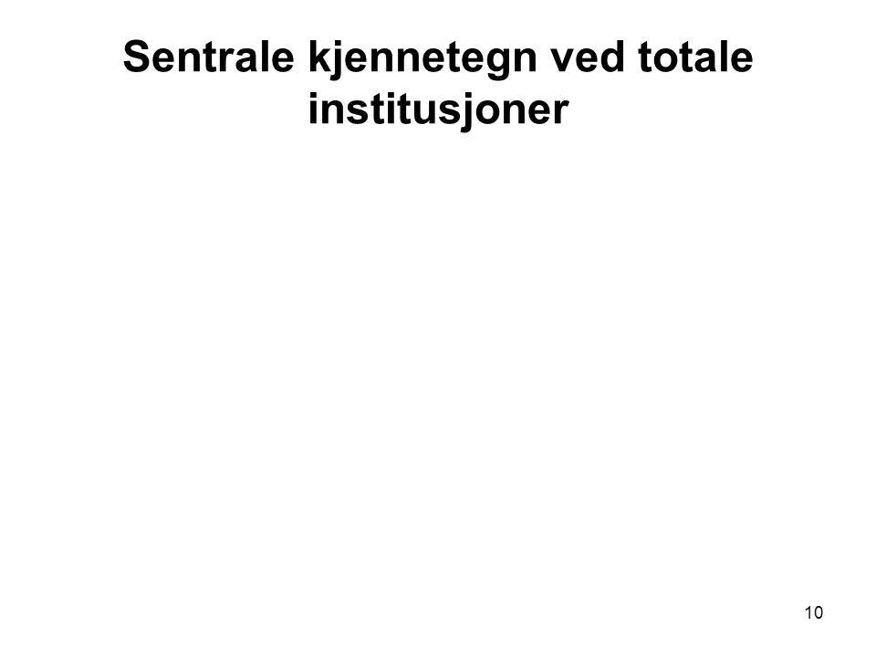 10 Sentrale kjennetegn ved totale institusjoner