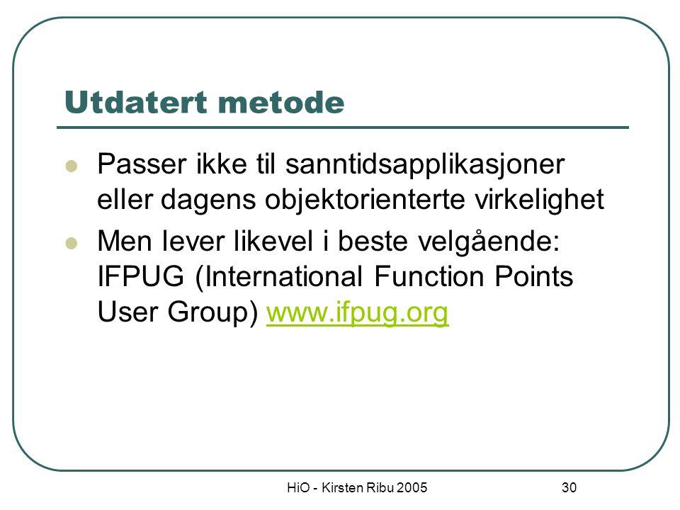 HiO - Kirsten Ribu 2005 31 Nyere varianter MkII (brukt i Storbritannia) – nå gammeldags -> COSMIC FFP (full function points) er nå en internasjonal standard: ISO 19761 Use case poeng metoden – oppfunnet i 1993 av Gustav Karner