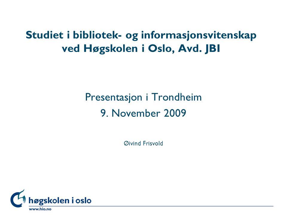 Høgskolen i Oslo Studiet i bibliotek- og informasjonsvitenskap ved Høgskolen i Oslo, Avd.