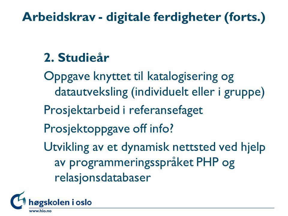 Arbeidskrav - digitale ferdigheter (forts.) 2.