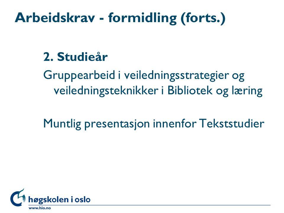 Arbeidskrav - formidling (forts.) 2.