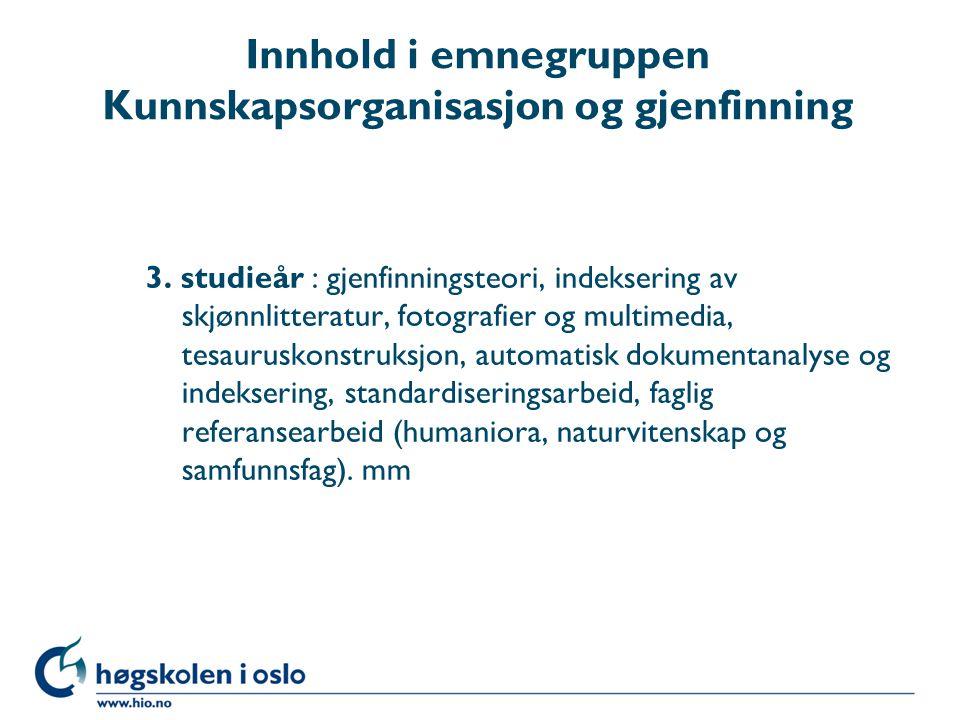 Innhold i emnegruppen Kunnskapsorganisasjon og gjenfinning 3.