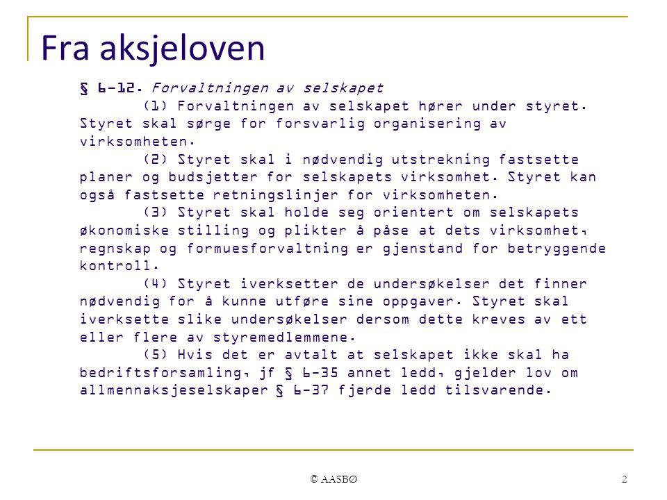 © AASBØ 2 Fra aksjeloven § 6-12.