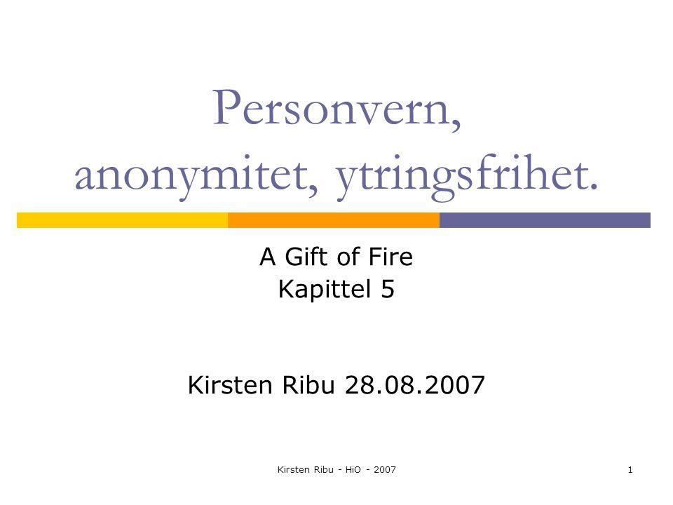 Kirsten Ribu - HiO - 20071 Personvern, anonymitet, ytringsfrihet.