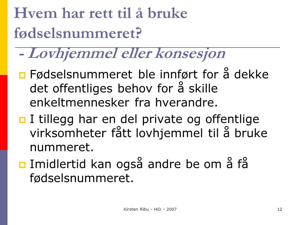 Kirsten Ribu - HiO - 200712 Hvem har rett til å bruke fødselsnummeret.