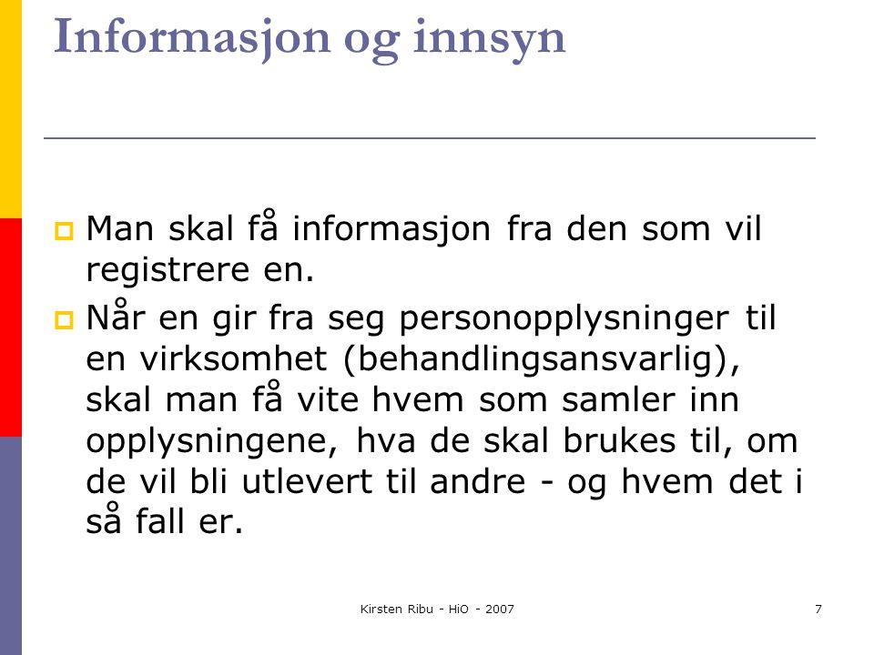 Kirsten Ribu - HiO - 20077 Informasjon og innsyn  Man skal få informasjon fra den som vil registrere en.