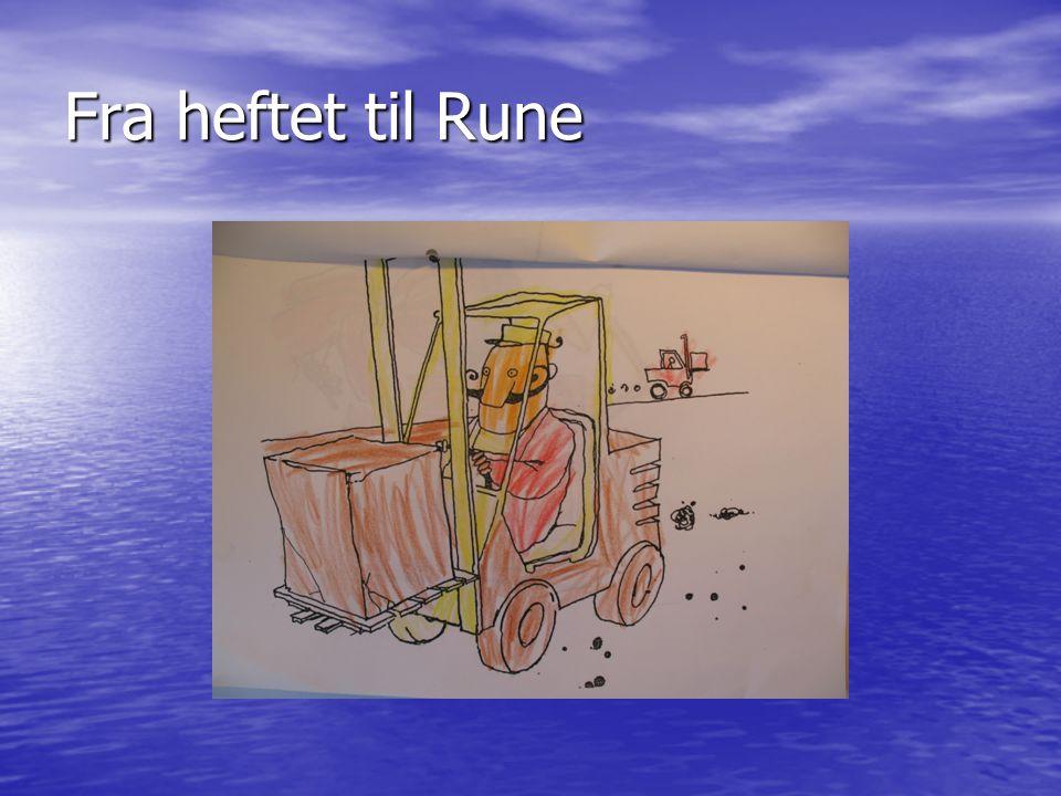 Fra heftet til Rune