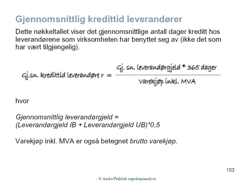 - © Aasbø/Praktisk regnskapsanalyse 103