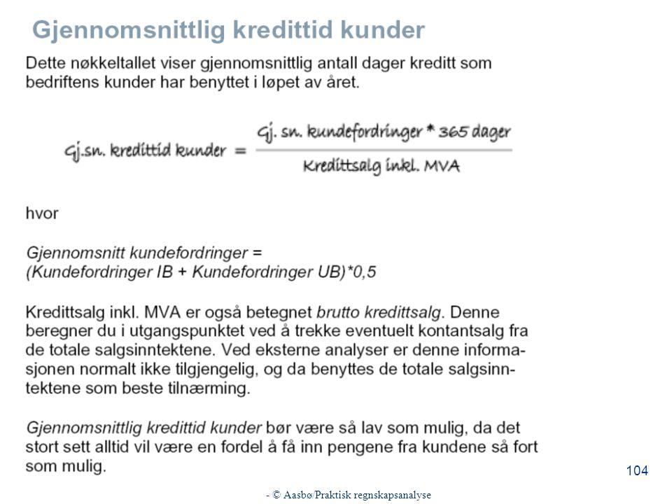 - © Aasbø/Praktisk regnskapsanalyse 104