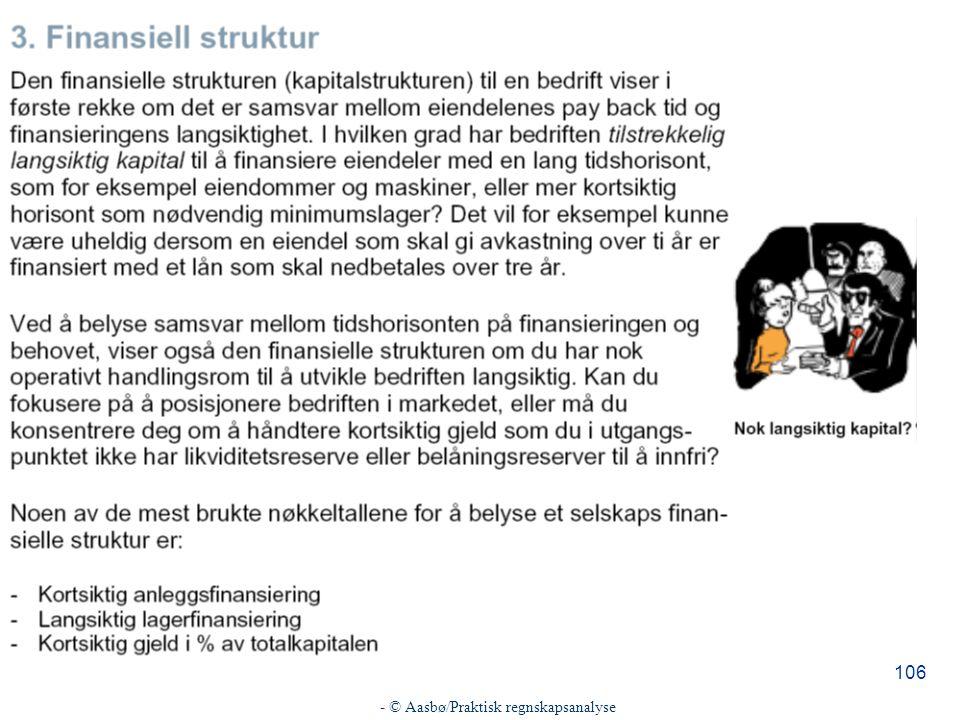 - © Aasbø/Praktisk regnskapsanalyse 106