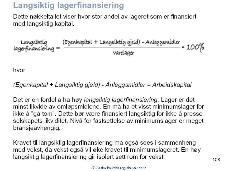 - © Aasbø/Praktisk regnskapsanalyse 108