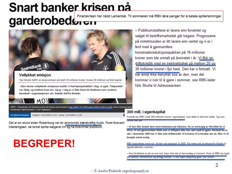 - © Aasbø/Praktisk regnskapsanalyse 2 BEGREPER!