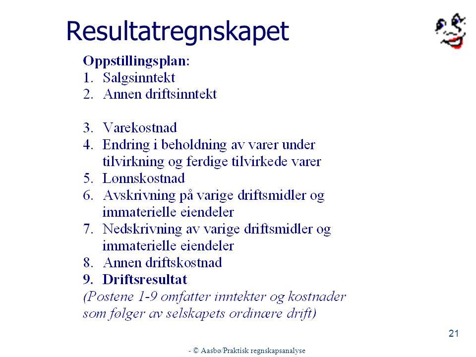 - © Aasbø/Praktisk regnskapsanalyse 21 Resultatregnskapet