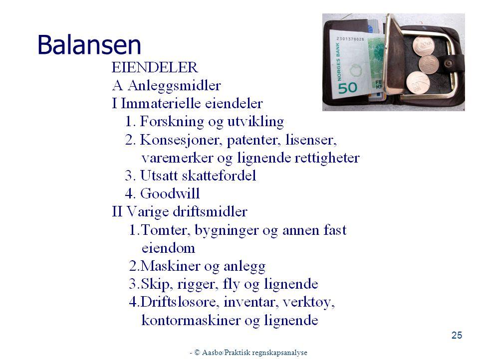 - © Aasbø/Praktisk regnskapsanalyse 25 Balansen