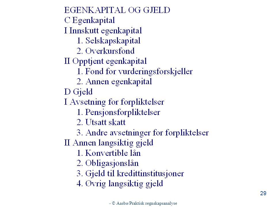 - © Aasbø/Praktisk regnskapsanalyse 29
