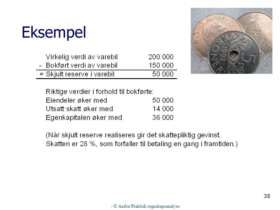 - © Aasbø/Praktisk regnskapsanalyse 38 Eksempel