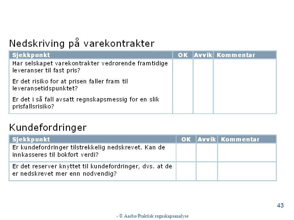 - © Aasbø/Praktisk regnskapsanalyse 43