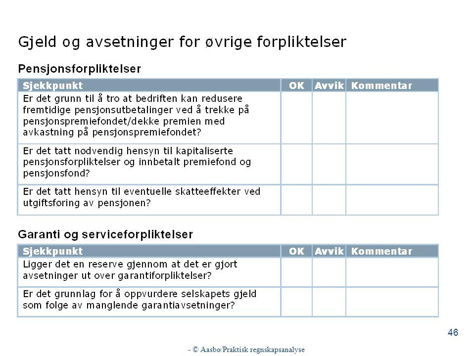 - © Aasbø/Praktisk regnskapsanalyse 46