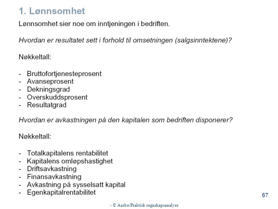 - © Aasbø/Praktisk regnskapsanalyse 67