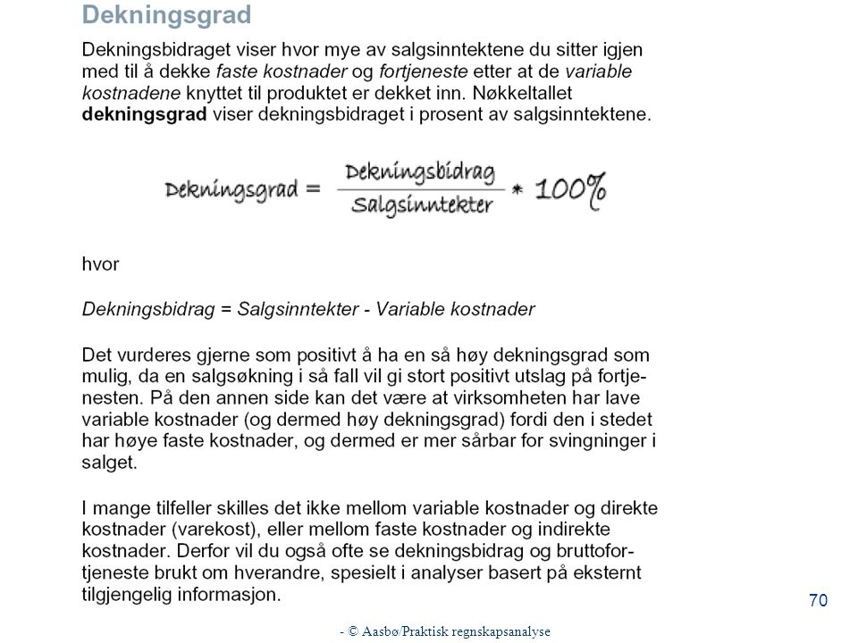 - © Aasbø/Praktisk regnskapsanalyse 70