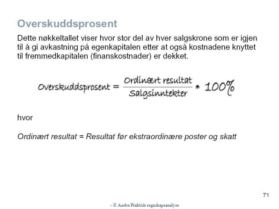 - © Aasbø/Praktisk regnskapsanalyse 71
