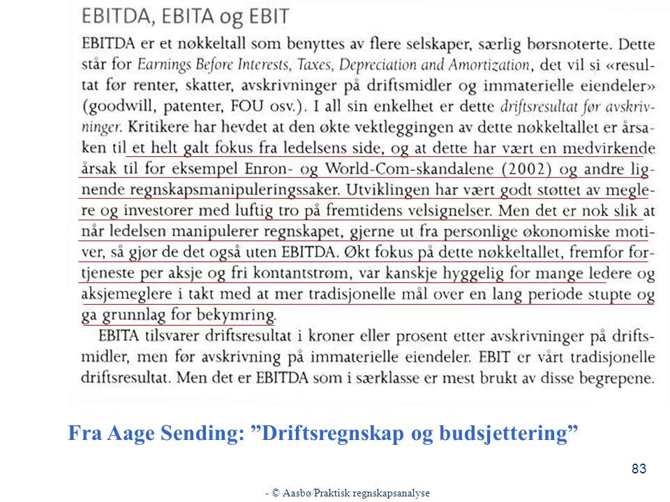 """- © Aasbø/Praktisk regnskapsanalyse 83 Fra Aage Sending: """"Driftsregnskap og budsjettering"""""""