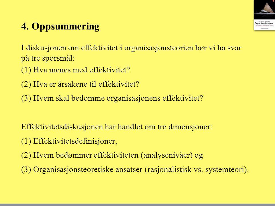 4.Oppsummering (1) Hva menes med effektivitet. (2) Hva er årsakene til effektivitet.