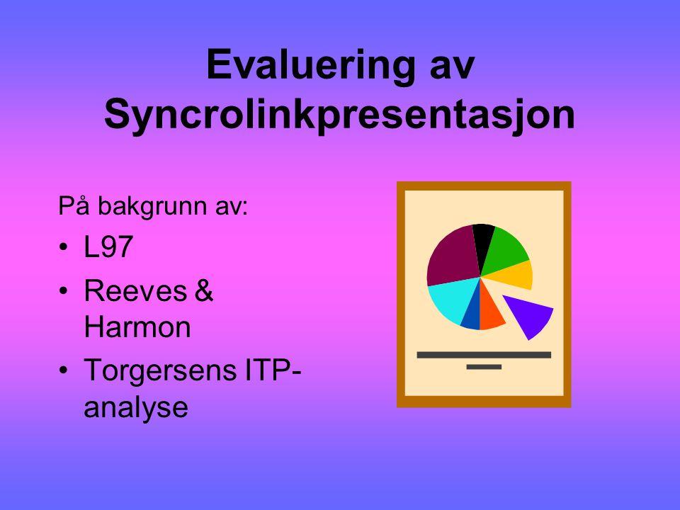 Evaluering av Syncrolinkpresentasjon På bakgrunn av: L97 Reeves & Harmon Torgersens ITP- analyse