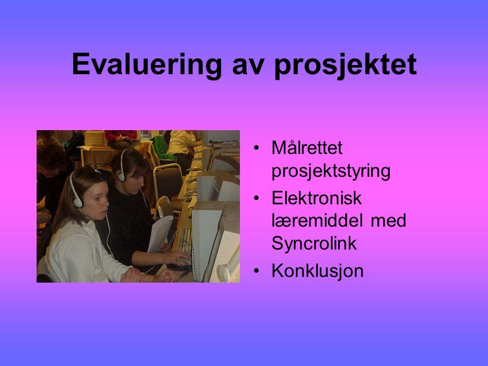 Evaluering av prosjektet Målrettet prosjektstyring Elektronisk læremiddel med Syncrolink Konklusjon
