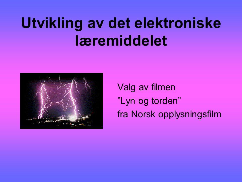 """Utvikling av det elektroniske læremiddelet Valg av filmen """"Lyn og torden"""" fra Norsk opplysningsfilm"""