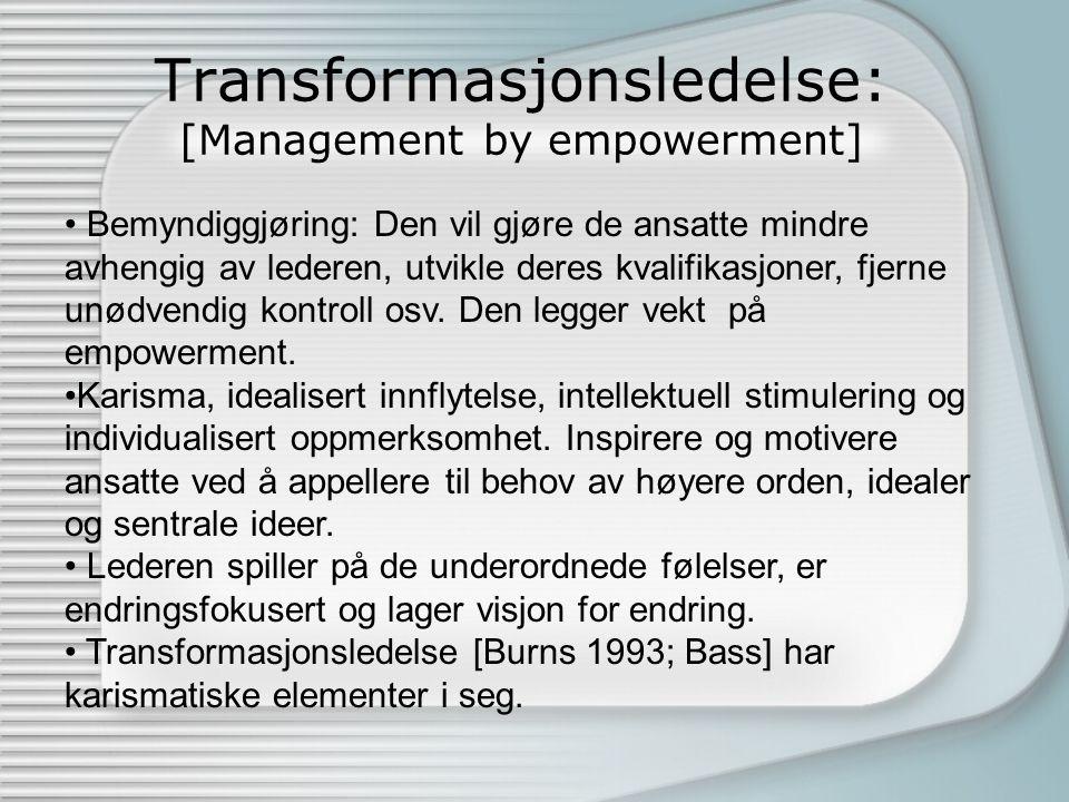 Fra transaksjonsledelse [Management by exception] Transaksjonsledelse: Instrumentell tilnærming. Forholdet mellom belønning og utførelse står sentralt