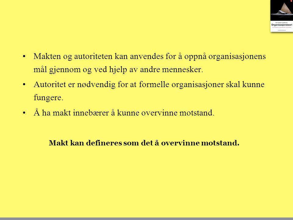 Makten og autoriteten kan anvendes for å oppnå organisasjonens mål gjennom og ved hjelp av andre mennesker. Autoritet er nødvendig for at formelle org