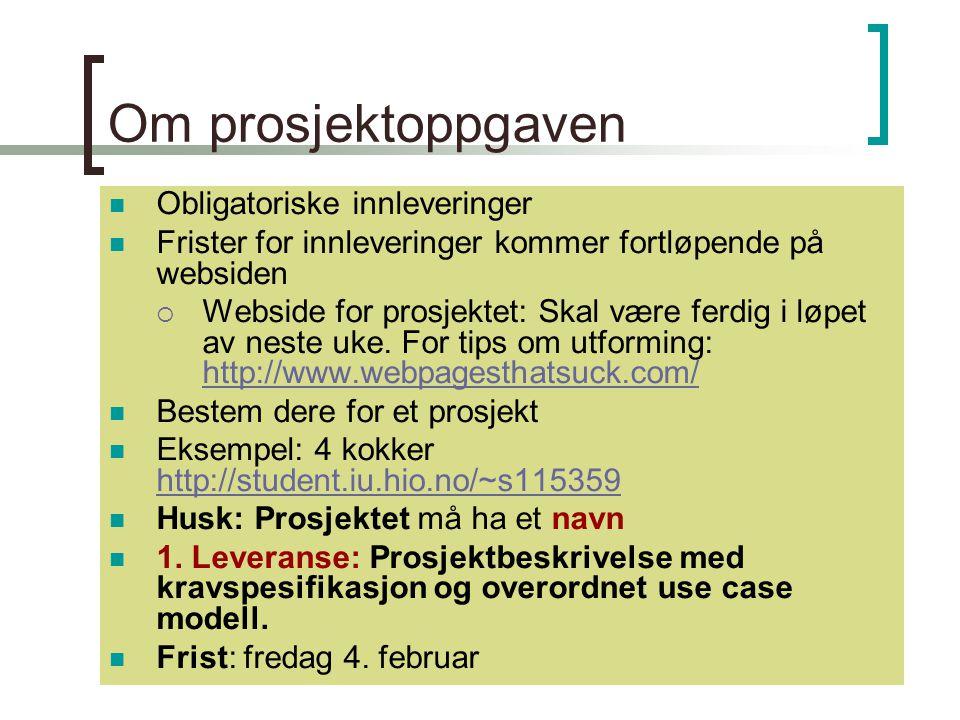 Kirsten Ribu HiO 200534 Om prosjektoppgaven Obligatoriske innleveringer Frister for innleveringer kommer fortløpende på websiden  Webside for prosjek