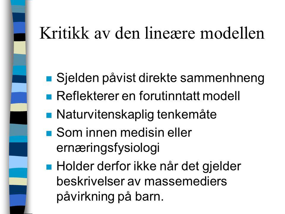 Kritikk av den lineære modellen n Sjelden påvist direkte sammenhneng n Reflekterer en forutinntatt modell n Naturvitenskaplig tenkemåte n Som innen me