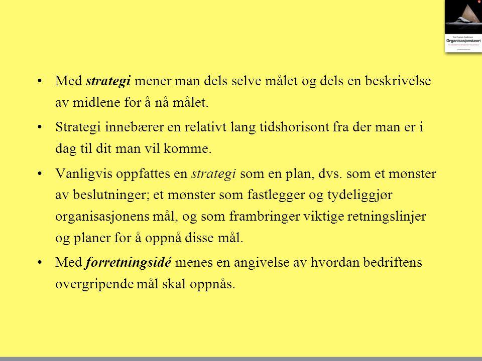 Med strategi mener man dels selve målet og dels en beskrivelse av midlene for å nå målet. Strategi innebærer en relativt lang tidshorisont fra der man