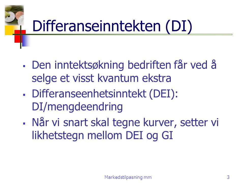 Markedstilpasning mm3 Differanseinntekten (DI)  Den inntektsøkning bedriften får ved å selge et visst kvantum ekstra  Differanseenhetsinntekt (DEI):