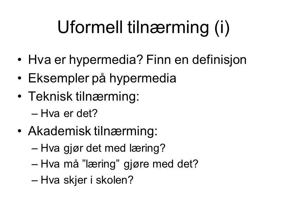 Uformell tilnærming (i) Hva er hypermedia.