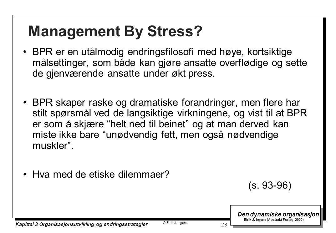 © Eirik J. Irgens Den dynamiske organisasjon Eirik J. Irgens (Abstrakt Forlag, 2000) Kapittel 3 Organisasjonsutvikling og endringsstrategier 23 Manage