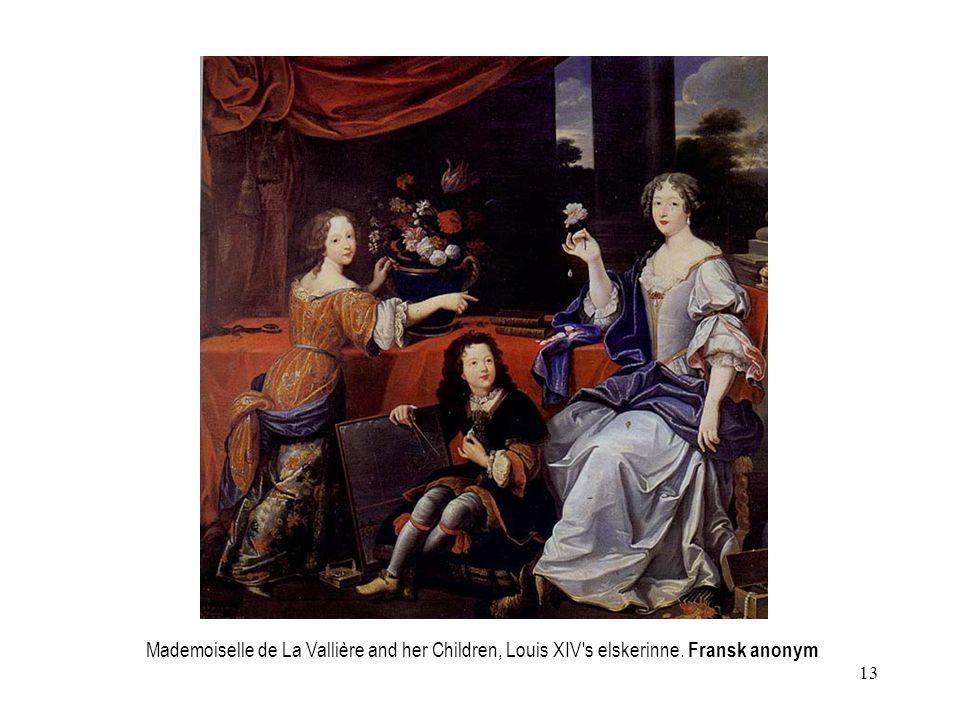 13 Mademoiselle de La Vallière and her Children, Louis XIV s elskerinne. Fransk anonym