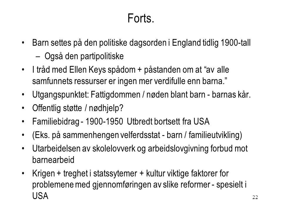 """22 Forts. Barn settes på den politiske dagsorden i England tidlig 1900-tall –Også den partipolitiske I tråd med Ellen Keys spådom + påstanden om at """"a"""