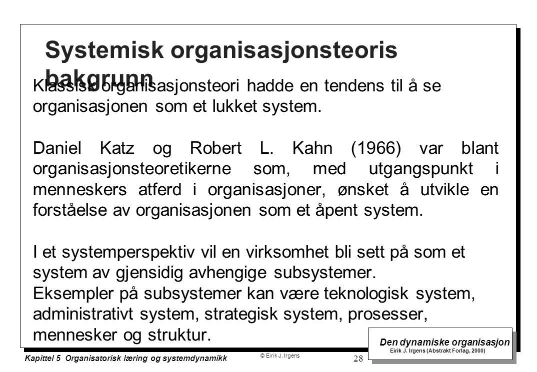 © Eirik J.Irgens Den dynamiske organisasjon Eirik J.