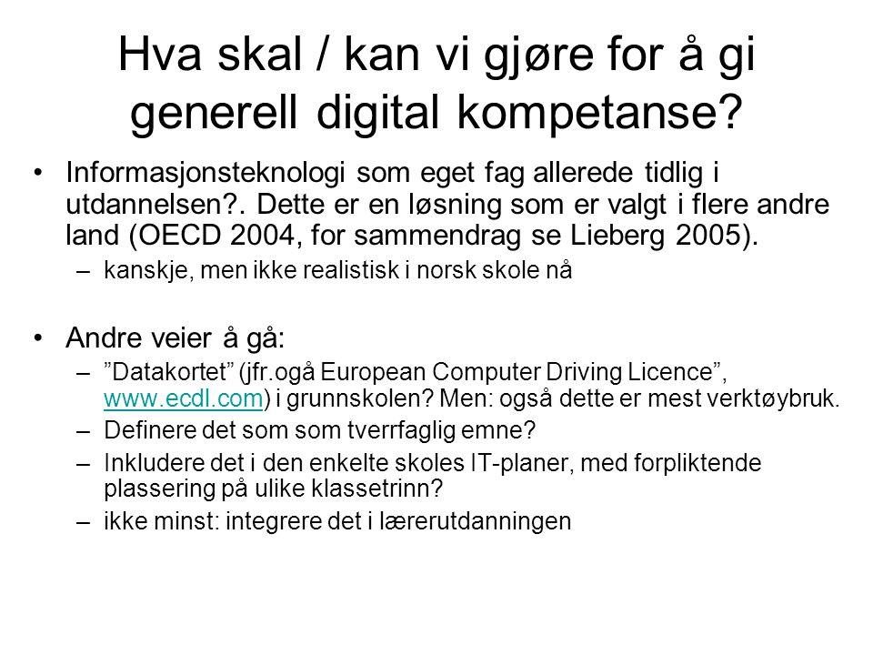 Hva skal / kan vi gjøre for å gi generell digital kompetanse? Informasjonsteknologi som eget fag allerede tidlig i utdannelsen?. Dette er en løsning s